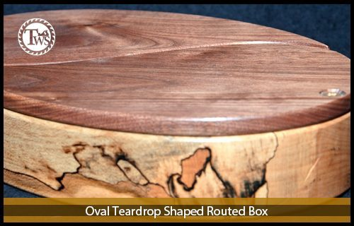 Oval Tear Drop Shaped Routed Box